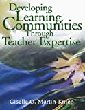 img - for By Giselle O. Martin-Kniep - Developing Learning Communities Through Teacher Expertise book / textbook / text book