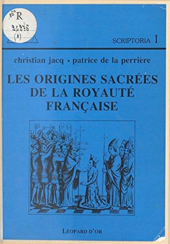 Les Origines sacrées de la Royauté française