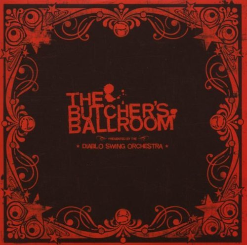 The Butchers Ballroom by Diablo Swing Orchestra