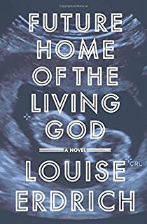 Book Cover: Future home of the living god : a novel