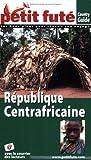 echange, troc Sandra Fontaine - Le Petit Futé République Centrafricaine