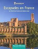 Escapades en France : 52 propositions de week-end...