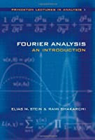 Fourier Analysis: An Introduction (Princeton Lectures in Analysis, Book 1) Front Cover