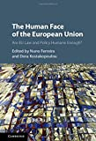 img - for The Human Face of the European Union: Are EU Law and Policy Humane Enough? book / textbook / text book