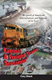 Katrina: A Freight Train Screamin'