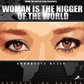 Authoritative woman is the nigger of the world