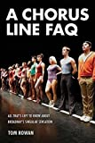 img - for A Chorus Line FAQ: All That's Left to Know About Broadway's Singular Sensation (FAQ Series) by Tom Rowan (2015-09-01) book / textbook / text book