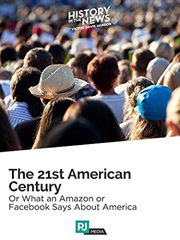 History In The News Lecture #2: The 21st American Century or What Amazon or Facebook Says About America