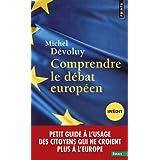 Comprendre le débat européen : Petit guide à l'usage des citoyens qui ne croient plus à l'Europe