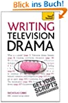 Writing Television Drama: Get Your Sc...