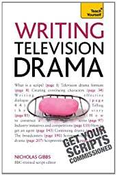 Writing Television Drama: Get Your Scripts Commissioned Teach Yourself (Teach Yourself: Writing)