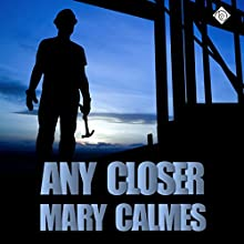 Any Closer Audiobook by Mary Calmes Narrated by Greg Tremblay
