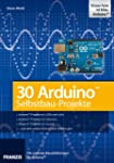 30 Arduino Selbstbau-Projekte plus Ar...