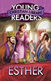 ESTHER (Young Readers Christian Library)