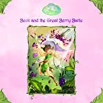 Disney Fairies Book 2: Beck and the Great Berry Battle (       UNABRIDGED) by Laura Driscoll Narrated by Alison Larkin