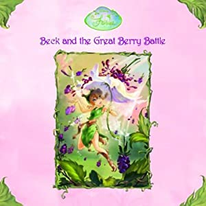 Disney Fairies Book 2: Beck and the Great Berry Battle | [Laura Driscoll]