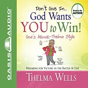 Don't Give In - God Wants You to Win! Audiobook