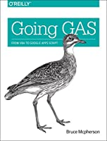 Going GAS: From VBA to Google Apps Script Front Cover