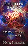 img - for Brighter Brains: 225 Ways to Elevate or Injure IQ book / textbook / text book