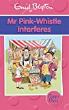 Mr Pink-Whistle Interferes (Enid Blyton:...