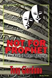 img - for Not For Prophet (The Art of Men Acting, bk III) book / textbook / text book
