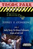 Jeffrey P. Stoneking Theme Park Safety Failure$