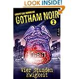 Gotham Noir Band 2: Vier Stunden Ewigkeit (German Edition)