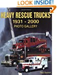 Heavy Rescue Trucks: 1931 - 2000 Phot...