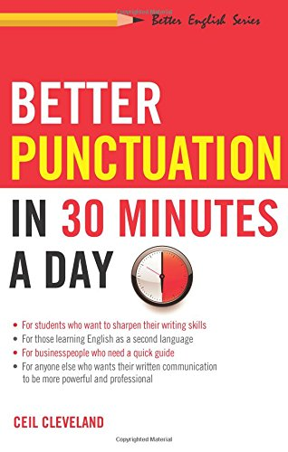 Better Punctuation in 30 Minutes a Day (Better English)