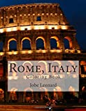 Rome, Italy Coloring Book: Color Your Way Through the Streets of Historic Rome, Italy