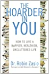 The Hoarder in You: How to Live a Hap...