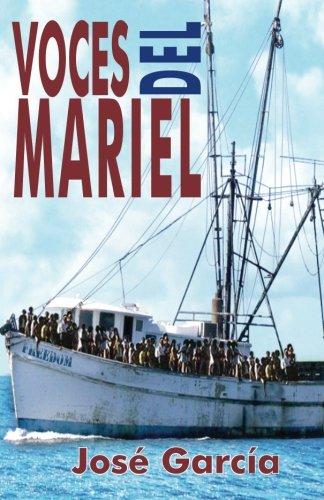 Voces del Mariel: Historia oral del xodo cubano de 1980 (Spanish Edition)