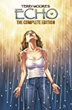 Echo: The Complete Edition by Terry Moore