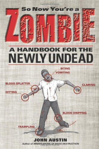 So Now You're a Zombie: A Handbook for the Newly Undead (Humour)