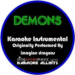 Demons (Originally Performed By Imagine Dragons) [Karaoke Instrumental Version]