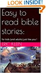 Easy to read bible stories:: for kids...