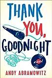 Thank You, Goodnight: A Novel