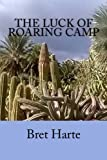 img - for The Luck of Roaring Camp: and Other Tales book / textbook / text book