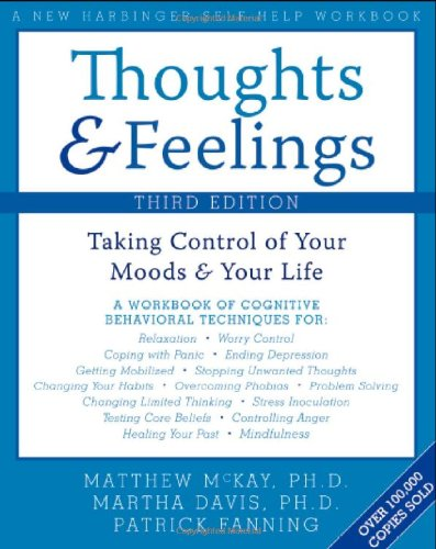 Thoughts and Feelings: Taking Control of Your Moods and...