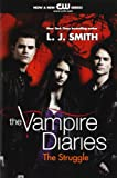 The Struggle (The Vampire Diaries, Vol. 2) (0061963879) by Smith, L. J.