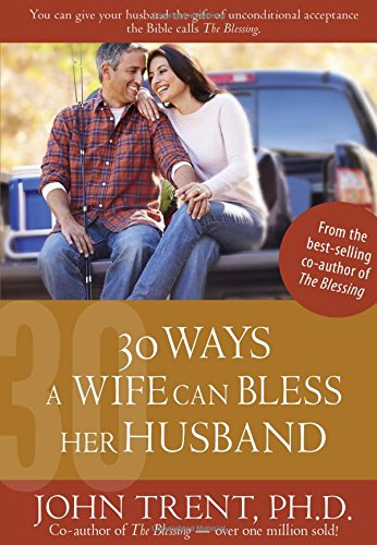 30 Ways a Wife Can Bless Her Husband (Blessing Books) PDF