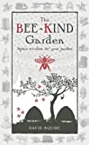 Bee-Kind Garden: Apian Wisdom for Your Garden