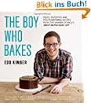 The Boy who Bakes: Fresh, Inventive R...