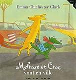 echange, troc Emma Chichester Clark - Melrose et Croc vont en ville