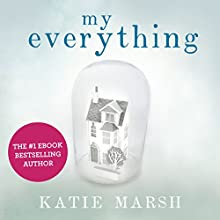 My Everything | Livre audio Auteur(s) : Katie Marsh Narrateur(s) : Alex Tregear