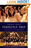 Perfectly Prep: Gender Extremes at a New England Prep School (Child Development in Cultural Context Series)