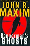 Bannerman's Ghosts (006000584X) by Maxim, John R.