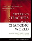img - for Preparing Teachers for a Changing World book / textbook / text book