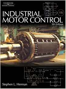 Industrial motor control by herman free download corrnoy for Industrial motor control 7th edition pdf