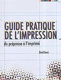 echange, troc David Bann - Guide pratique de l'impression : Du prépresse à l'imprimé